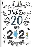 J'ai Eu 20 en 2021: Cadeau d'anniversaire pour les 20 ans, Carnet de notes drôle pour la famille et les amis, 100 pages, finition mate, 6 x 9 pouces (15,2 x 22,9 cm)