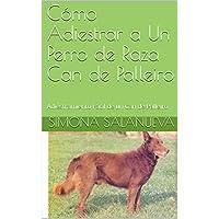 Cómo Adiestrar a Un Perro de Raza Can de Palleiro  : Adiestramiento Fácil de un Can de Palleiro