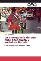La emergencia de una élite económica y social en Bolivia