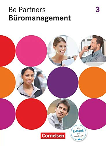 Be Partners - Büromanagement - Allgemeine Ausgabe 2014 - 3. Ausbildungsjahr: Lernfelder 9-13: Fachkunde