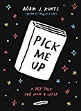 Pick Me Up: A Pep Talk for Now and Later (TARCHERPERIGEE)