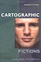 Cartographic Fictions: Maps, Race, and Identity: Maps, Race and Identity