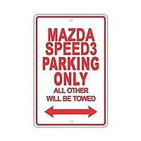 簡素な雑貨屋 MAZDASPEED 3 Parking Only All Others Will Be Towed 金属板ブリキ看板警告サイン注意サイン表示パネル情報サイン金属安全サイン駐車禁止