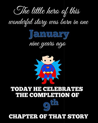 """Our little hero was born in one January: happy 9th birthday gift for son, brother, grandson, boy kid: 8.5"""" x 11"""" 120 pages prima"""