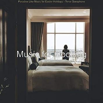 Paradise Like Music for Easter Holidays - Tenor Saxophone