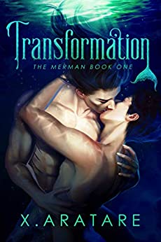 The Merman: Transformation: Book 1 by [X. Aratare]
