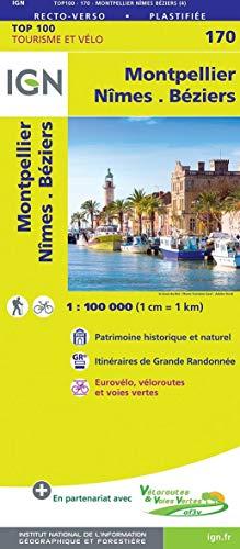 Montpellier.Nîmes.Béziers 1:100 000: IGN Cartes Top 100 - Straßenkarte: 170 (Top 100 Tourisme et découverte)