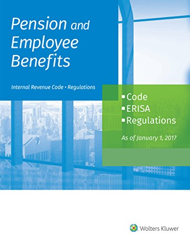 Compare Textbook Prices for Pension and Employee Benefits Code ERISA Regulations as of January 1, 2017 2 Volumes  ISBN 9781454885498 by Wolters Kluwer Editorial Staff