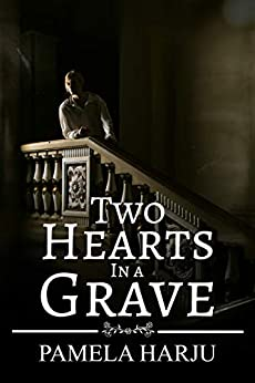 Two Hearts in a Grave by [Pamela Harju]
