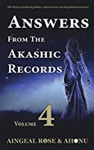 Answers From The Akashic Records Vol 4: Practical Spirituality For A Changing World (Volume 4)