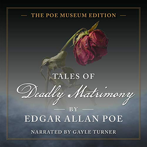 Tales of Deadly Matrimony Audiobook By Edgar Allan Poe, Christopher Semtner, Gayle Turner cover art