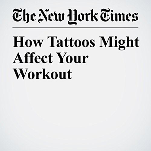 How Tattoos Might Affect Your Workout copertina