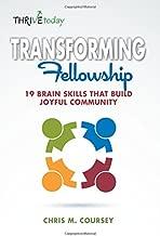 Transforming Fellowship: 19 Brain Skills That Build Joyful Community