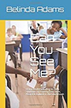 Can You See Me?: Using Understanding to Help Students of Poverty Feel Seen, Heard & Valued in the Classroom