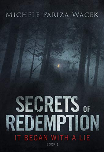 It Began With a Lie: A gripping psychological thriller (Secrets of Redemption Book 1) by [Michele PW (Pariza Wacek)]