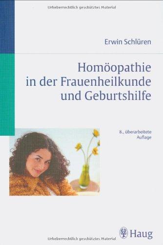 Schlüren, Erwin:<br />Homöopathie in der Frauenheilkunde und Geburtshilfe