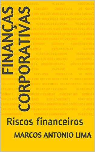 Finanças Corporativas: Riscos financeiros