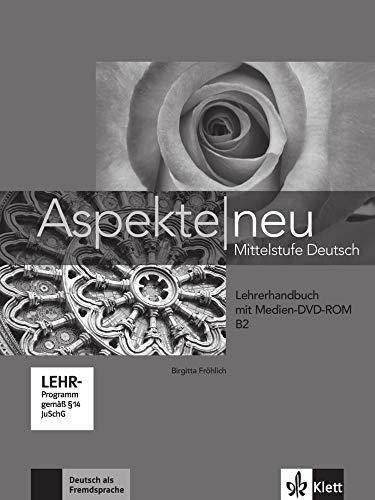 Aspekte neu B2: Mittelstufe Deutsch. Lehrerhandbuch mit digitaler Medien-DVD-ROM