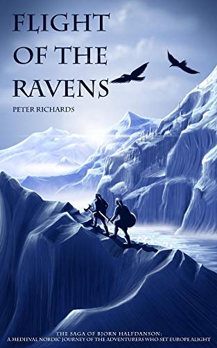 Flight of the Ravens: The Saga of Bjorn Halfdanson (The Norman Millennium Book 1) (English Edition)