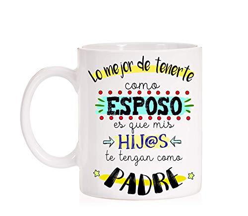 FUNNY CUP Taza Lo Mejor de tenerte como Esposo es Que mis Hijos te tengan...