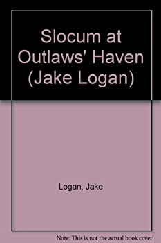 Slocum at Outlaws' Haven - Book #176 of the Slocum