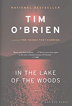 In the Lake of the Woods: A Novel by [Tim O'Brien]