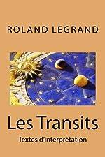 Les Transits - Textes d'interprétation de Roland Legrand