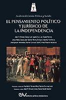 El Pensamiento Político Y Jurídico de la Independencia