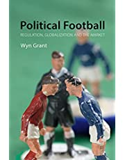 Political Football: Regulation, Globalization and the Market (English Edition)