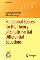 Functional Spaces for the Theory of Elliptic Partial Differential Equations (Universitext)