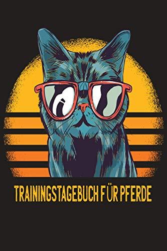 Mein Trainingstagebuch: Reittagebuch zum Eintragen vom Reittraining. Alles auf einen Blick Pferdetagebuch auch für die Reitbeteiligung. Wichtige Nummern und ein Kalender / Mietze Katze mit Brille