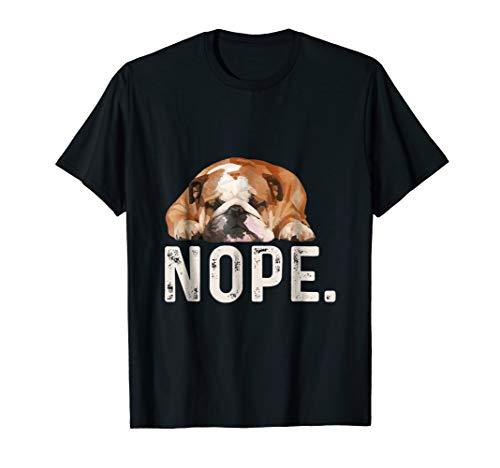 Nope Lazy Bulldog Dog Lover Gift T-Shirt