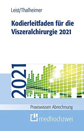 Kodierleitfaden für die Viszeralchirurgie 2021 (Praxiswissen Abrechnung)