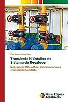 Transiente Hidráulico no Sistema de Recalque: Modelagem Matemática, Dimensionamento e Simulação Numérica