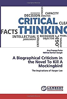 A Biographical Criticism in the Novel To Kill A Mockingbird: The Inspirations of Harper Lee