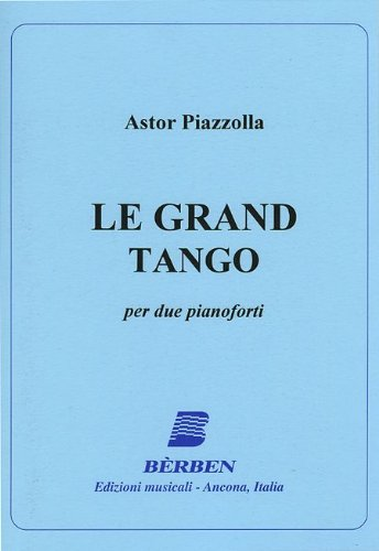 LE GRAND TANGO - arrangiert für zwei Klaviere - Klavier 4händig [Noten / Sheetmusic] Komponist: PIAZZOLLA ASTOR