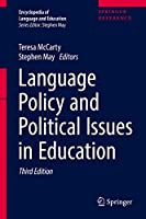 Language Policy and Political Issues in Education (Encyclopedia of Language and Education)