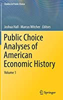 Public Choice Analyses of American Economic History: Volume 1 (Studies in Public Choice)