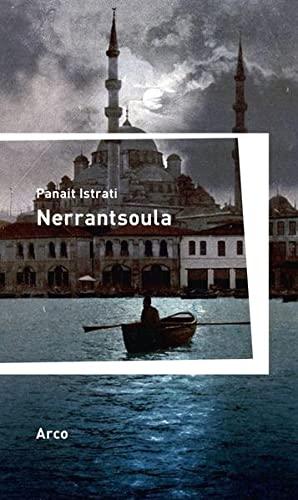 Nerrantsoula: Roman Aus dem Französischen von Erna Redtenbacher und Hans Wolff