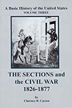 The Sections and the Civil War (A basic history of the united states, Voulme 3)