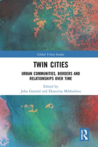 Twin Cities: Urban Communities, Borders and Relationships over Time