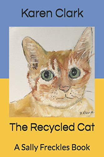 The Recycled Cat: A Sally Freckles Book