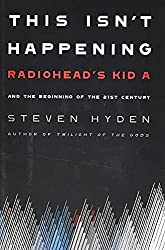 top rated It doesn't happen: Radiohead's Child A and the Dawn of the 21st Century 2021