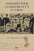 Osmanli'dan Cumhuriyet'e Futbol