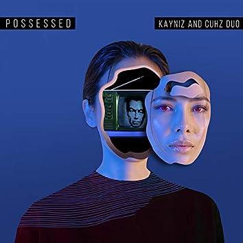 POSSESSED (feat. CUHZ DUO) (ORIGINAL)
