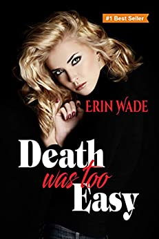 Death Was Too Easy by [Erin Wade]