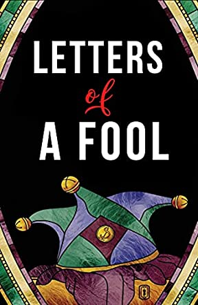 Letters of a Fool