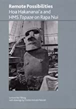 Remote Possibilities: Hoa Hakananai'a and HMS Topaze on Rapa Nui (British Museum Research Publications)