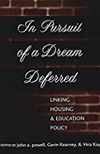 In Pursuit of a Dream Deferred: Linking Housing and Education Policy
