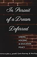 In Pursuit of a Dream Deferred: Linking Housing and Education Policy (Teaching Texts in Law and Politics)